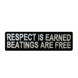Respect Is Earned, Beatings Are Free