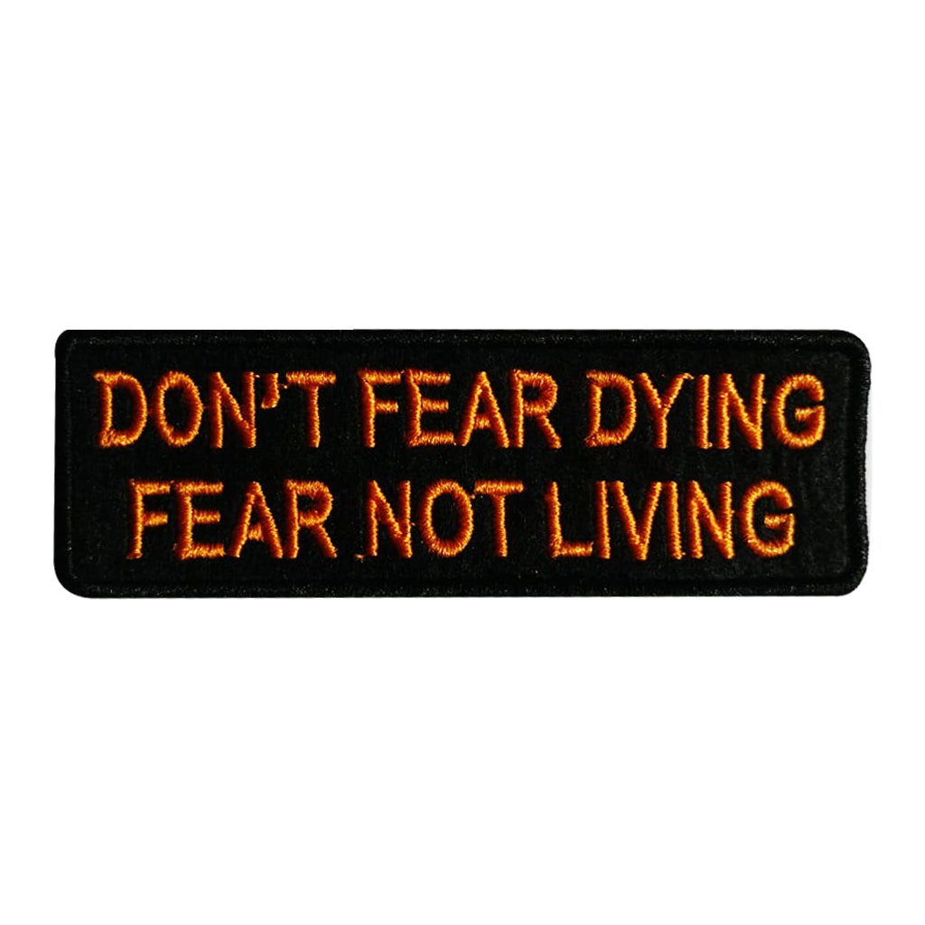Don't Fear Dying, Fear Not Living