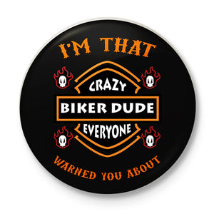 Crazy Biker Dude Button Badge