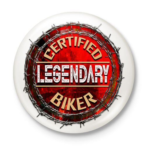 Legendary Biker Button Badge