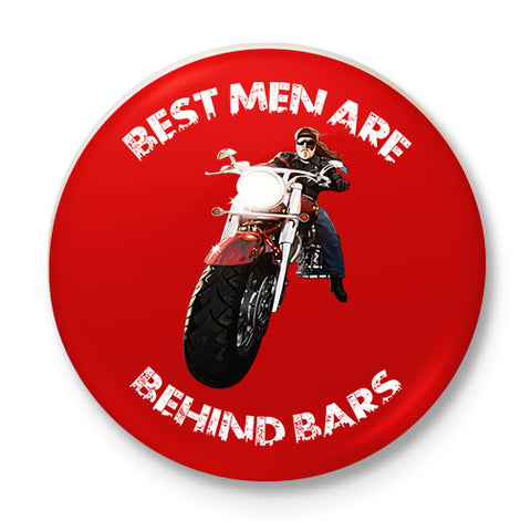 Best men Are Behind Bars Button Badge