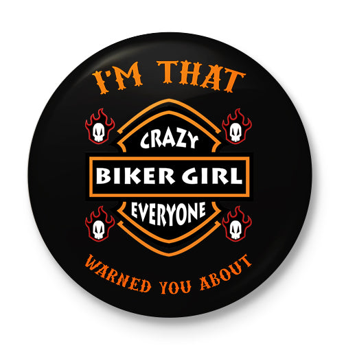 Crazy Biker Girl Button Badge