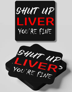 Shut Up Liver--4 Coasters Set