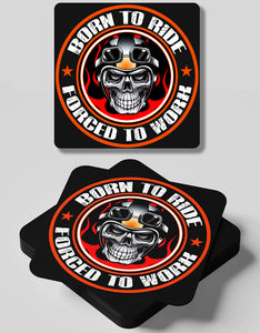 Born To Ride, Forced To Work - 4 Coasters Set