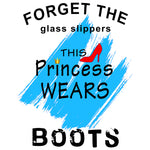 This Princess Wears Boots