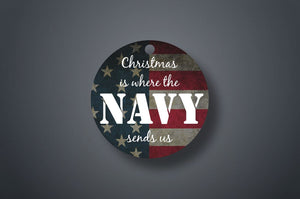 Christmas Is Where The Navy Sends Us Christmas Ornament