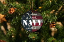 Load image into Gallery viewer, Christmas Is Where The Navy Sends Us Christmas Ornament