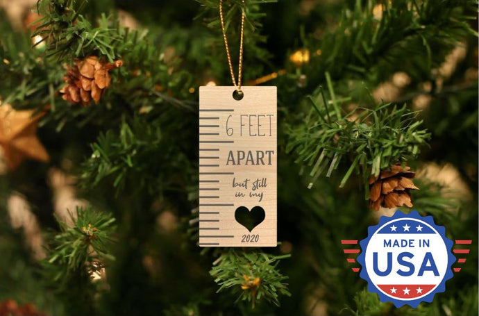 6 Feet Apart But Still In My Heart Christmas Ornament- 50% OFF When You Buy 10 Or More