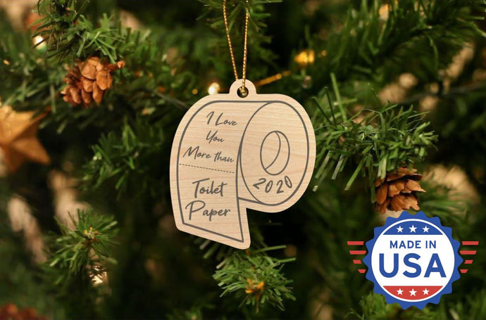 I Love You More Than Toilet Paper Christmas Ornament- 50% OFF When You Buy 10 Or More.