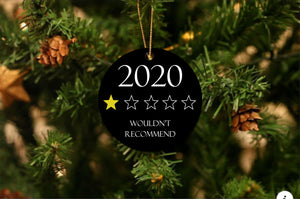 2020 Wouldn't recommend Christmas Ornament