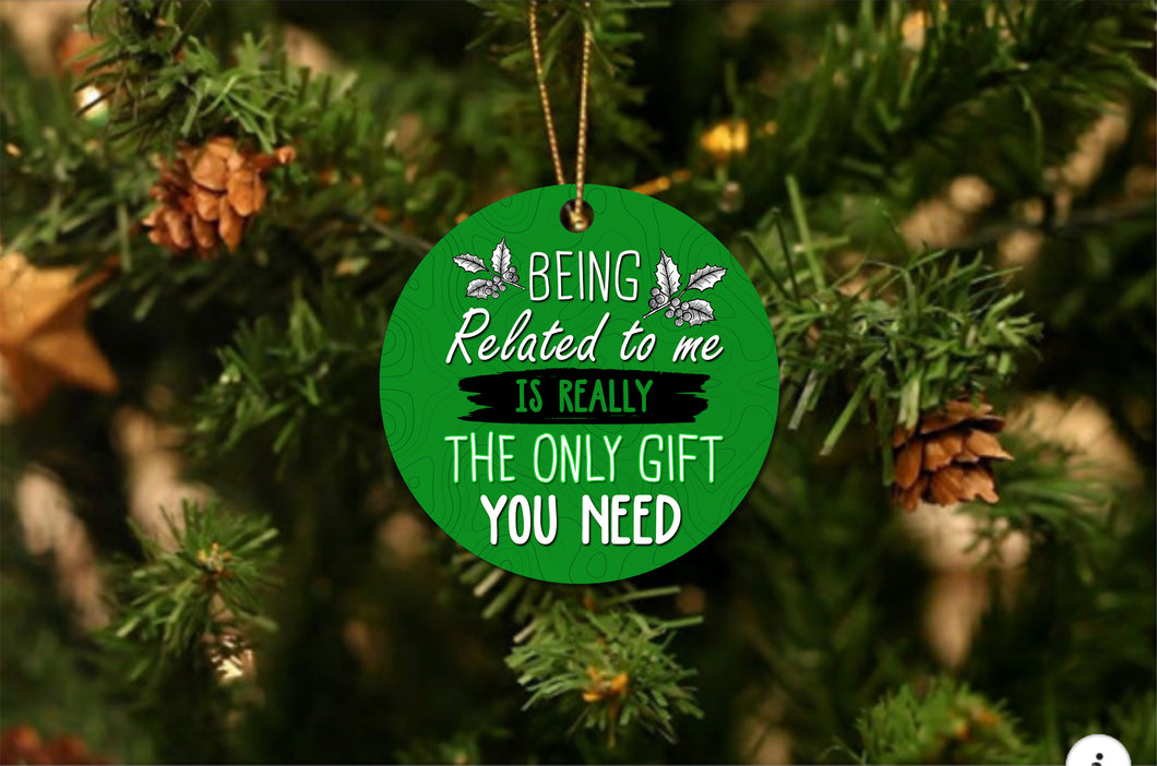 Being Related Only Gift Christmas Ornament - Buy 10 Get 50% OFF!