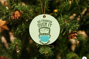 Fraken Over It Christmas Ornament