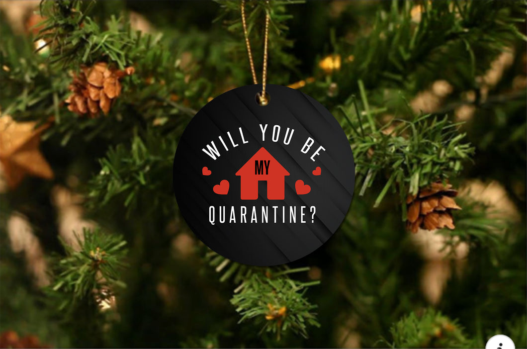 Will You Be My Quarantine Ornament