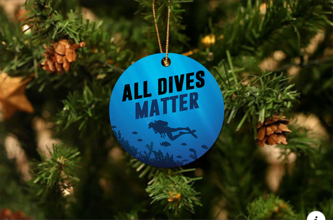 All Dives Matter Christmas Ornament