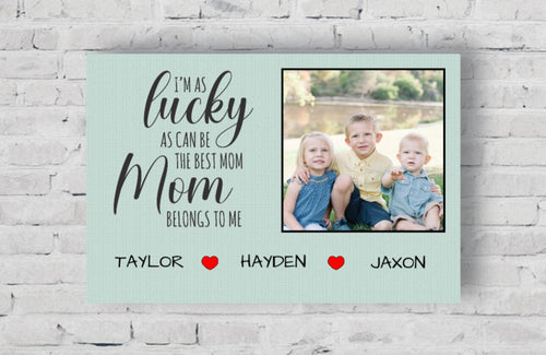Lucky as can be Mom Personalized Photo Upload Canvas