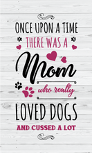 Load image into Gallery viewer, Mom Who Loved Dogs Wood Sign