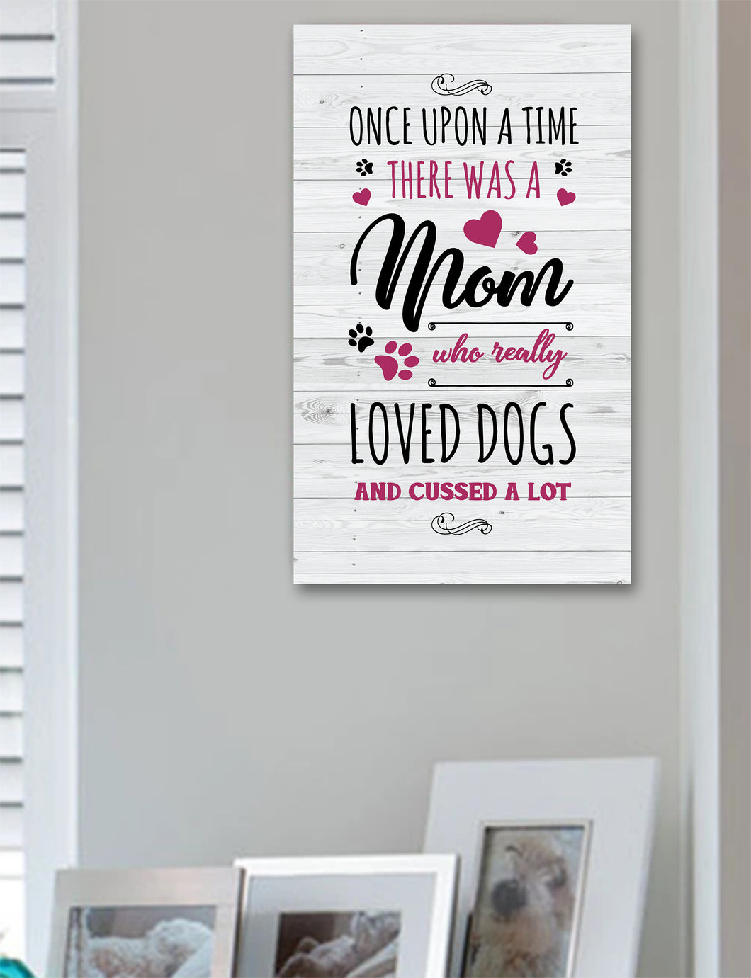 Mom Who Loved Dogs Wood Sign
