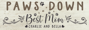 Paws Down Personalized Wood Mother's Day Sign