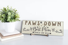 Load image into Gallery viewer, Paws Down Personalized Wood Mother's Day Sign