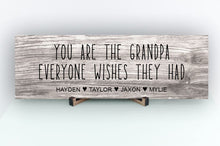 Load image into Gallery viewer, Grandpa Everyone Wishes Personalized Sign