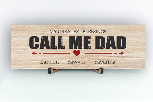 My Greatest Blessings Call Me Dad Personalized Sign