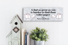 Load image into Gallery viewer, A Dad As Great As You Personalized Sign