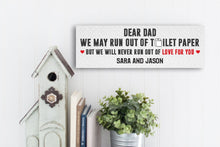 Load image into Gallery viewer, We May Run out of Toilet Paper Dad Personalized Sign - BOGO 50% OFF