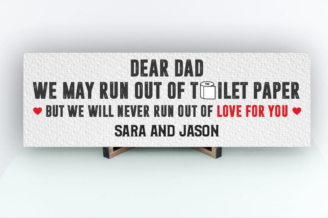 We May Run out of Toilet Paper Dad Personalized Sign - BOGO 50% OFF