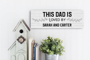 This Dad is Loved Personalized Sign