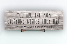 Load image into Gallery viewer, Mom Everyone Wishes Personalized Sign