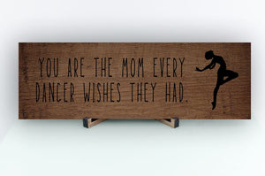 Mom Every Dancer Wishes Sign