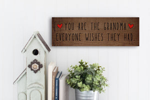 Grandma Everyone Wishes Sign