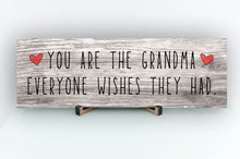 Load image into Gallery viewer, Grandma Everyone Wishes Rustic Sign