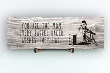 Load image into Gallery viewer, Barrel Racing Mom Sign