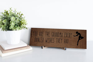 Grandma Every Dancer Wishes Sign