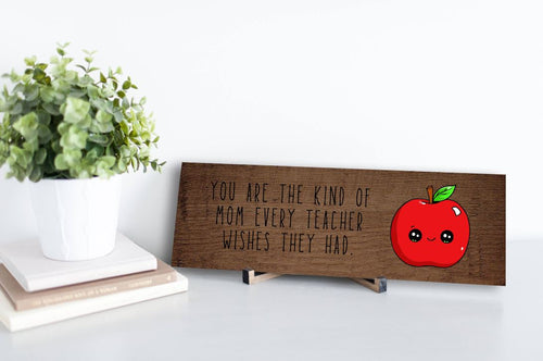 Mom Every Teacher Wishes Rustic Sign