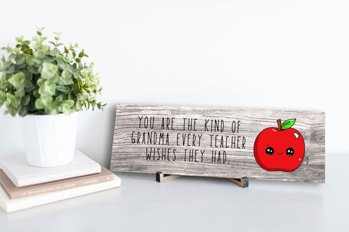 Grandma Every Teacher Wishes Rustic Sign