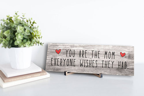 Mom Everyone Wishes Rustic Sign