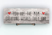 Load image into Gallery viewer, Mom Everyone Wishes Rustic Sign