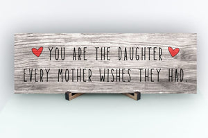 Daughter Everyone Wishes Rustic Sign