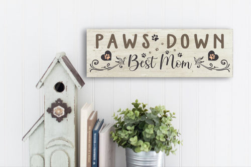 Paws Down Best Mom Sign
