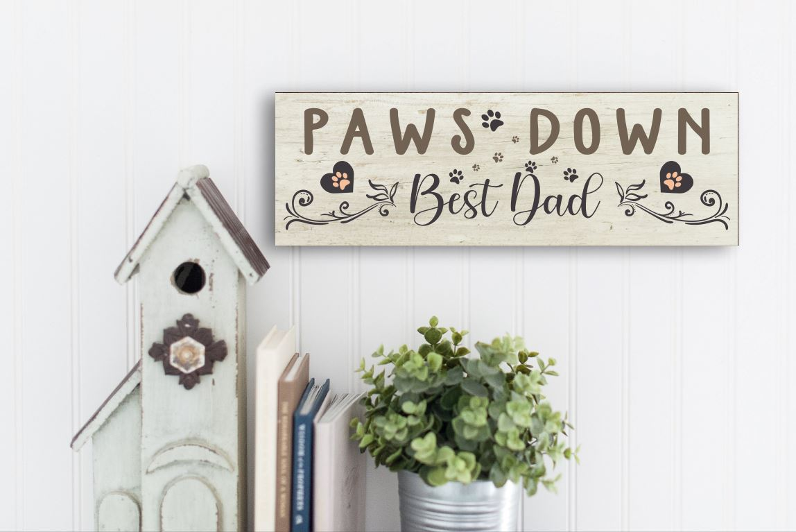 Paws Down Best Dad Sign