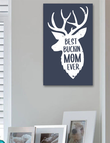 Best Buckin Mom Wood Sign