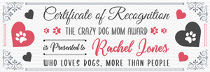 Personalized Crazy Dog Mom Award Sign