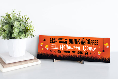 Dog, Coffee, & Halloween Candy Sign