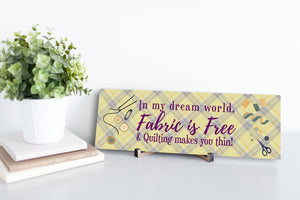 Quilting Dream World Sign