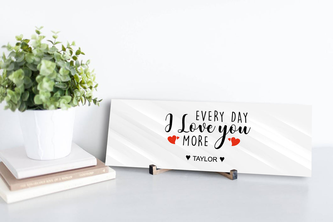 Every Day I Love You More Personalized Sign