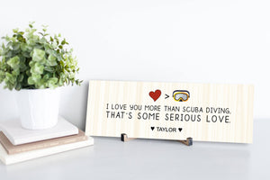 I Love You More Than Scuba Diving Personalized Sign