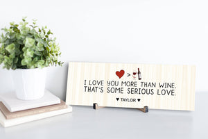 I Love You More Than Wine Personalized Sign