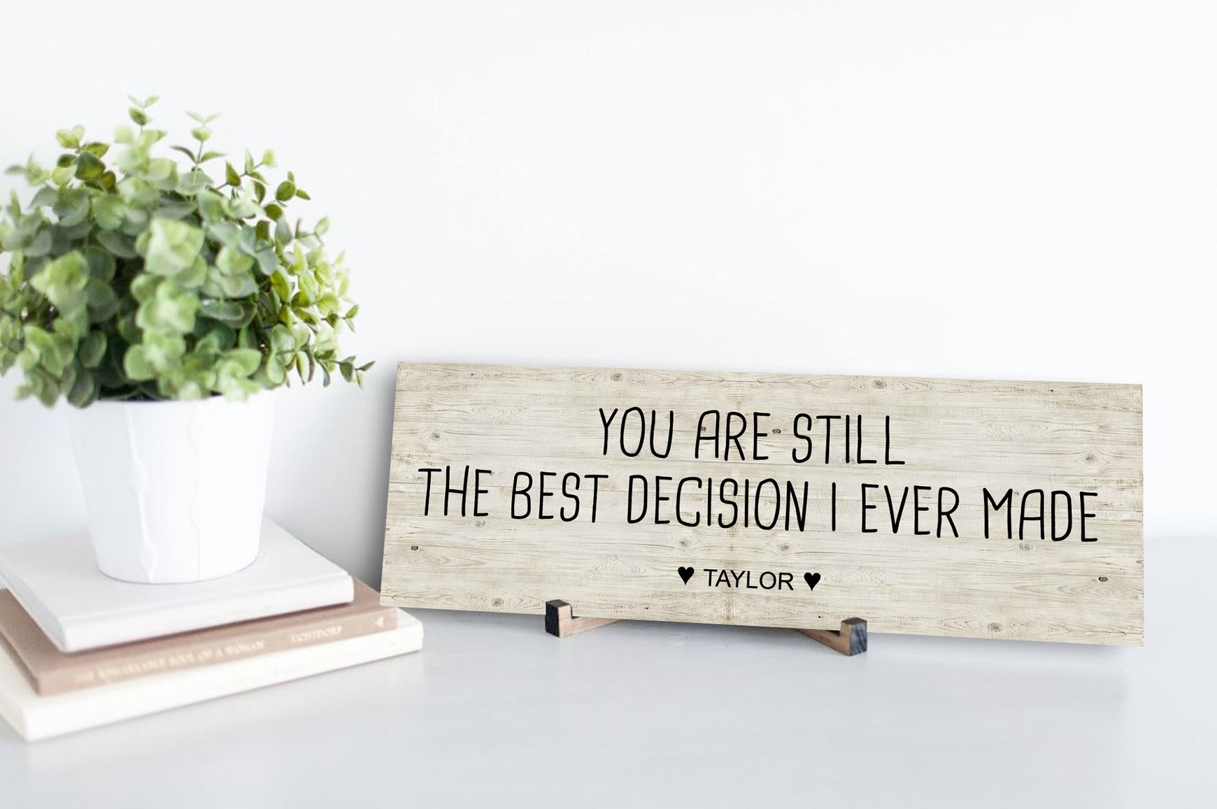 You Are Still The Best Decision Personalized Sign